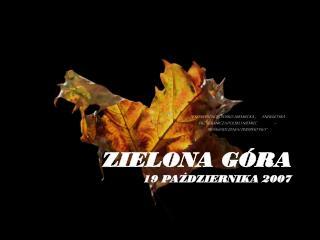 ZIELONA GÓRA 19  PAZDZIERNIKA 2007