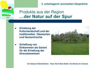 Produkte aus der Region …der Natur auf der Spur