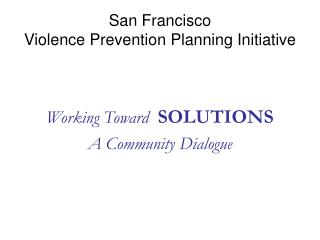San Francisco  Violence Prevention Planning Initiative