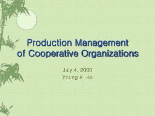 Production Management  of Cooperative Organizations