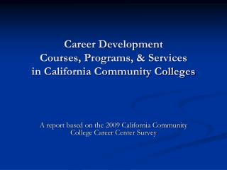 Career Development  Courses, Programs,  Services  in California Community Colleges
