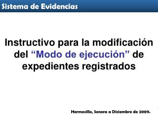 "Instructivo para la modificación del  ""Modo de ejecución""  de expedientes registrados"