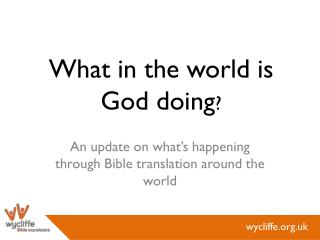 What in the world is God doing ?