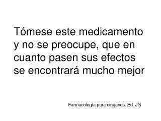 Farmacología para cirujanos. Ed. JG