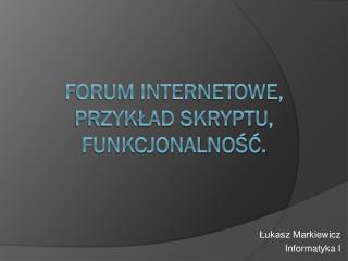 Forum internetowe, przyk?ad skryptu, Funkcjonalno??.