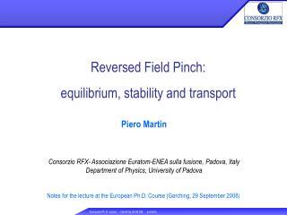Piero Martin Consorzio RFX- Associazione Euratom-ENEA sulla fusione, Padova, Italy