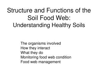 Structure and Functions of the Soil Food Web: Understanding Healthy Soils