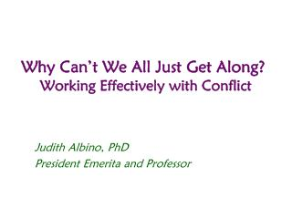 Why Can�t We All Just Get Along? Working Effectively with Conflict