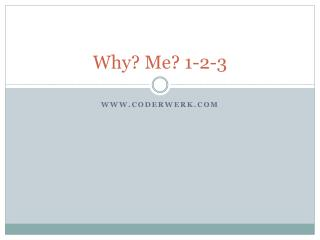 Why? Me? 1-2-3