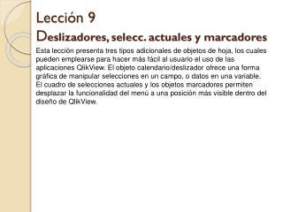 Lección 9 D eslizadores,  selecc . actuales y marcadores