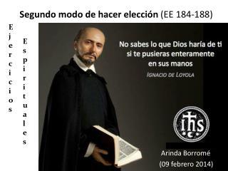 Segundo modo de hacer  elección  (EE 184-188)