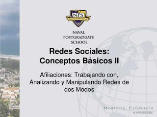 Redes  Sociales: Conceptos Básicos II