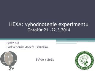 HEXA: vyhodnotenie experimentu Ontožúr  21.-22.3.2014