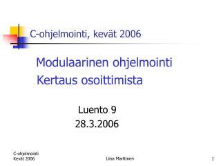 C-ohjelmointi, kev�t 2006