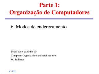Parte 1: Organização de Computadores