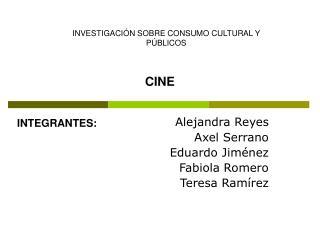Alejandra Reyes Axel Serrano Eduardo Jiménez Fabiola Romero Teresa Ramírez