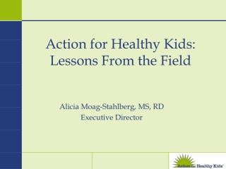 Action for Healthy Kids: Lessons From the Field