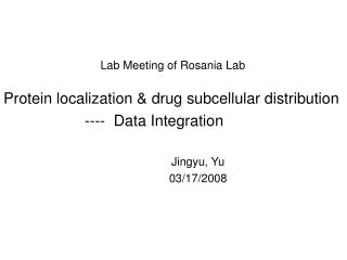 Protein localization & drug subcellular distribution                    ----  Data Integration