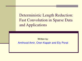 Deterministic Length Reduction: Fast Convolution in Sparse Data and Applications