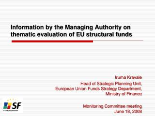 Information by the Managing Authority on thematic evaluation of EU structural funds