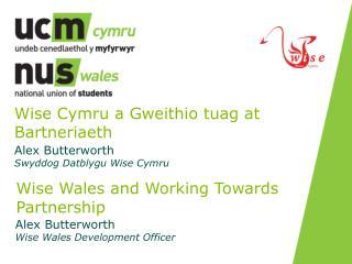 Wise  Cymru a  Gweithio tuag  at  Bartneriaeth