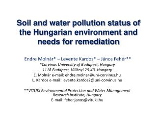 Soil and water pollution status of the Hungarian environment and need s  for remediation