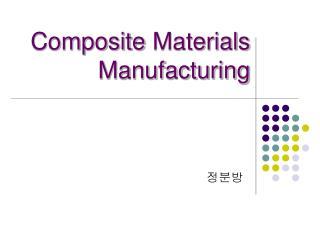Composite  Materials Manufacturing