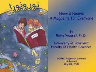 Noor & Noora:  A Magazine for Everyone