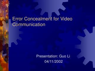 Error Concealment for Video Communication