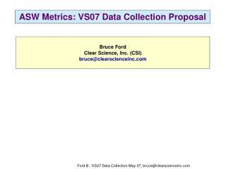 ASW Metrics: VS07 Data Collection Proposal
