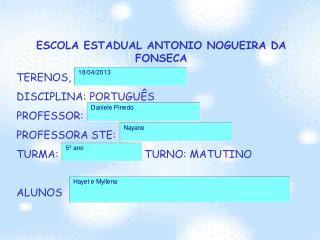 ESCOLA ESTADUAL ANTONIO NOGUEIRA DA FONSECA TERENOS,  DISCIPLINA: PORTUGUÊS PROFESSOR: