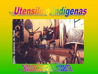 Utensilíos Indígenas
