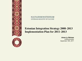 E stonian Integration Strategy 2 008–2013 I mplementation Plan for  2011–2013