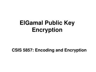 ElGamal Public Key Encryption