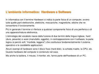 L'ambiente informatico:  Hardware e Software