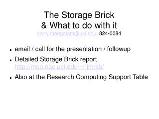 The Storage Brick  & What to do with it harry.mangalam@uci , 824-0084