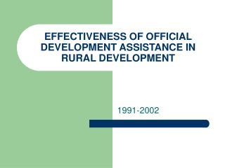 EFFECTIVENESS OF OFFICIAL DEVELOPMENT ASSISTANCE IN RURAL DEVELOPMENT