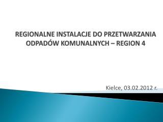 REGIONALNE INSTALACJE DO PRZETWARZANIA ODPADÓW KOMUNALNYCH – REGION 4