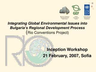 Inception Workshop 21 February, 2007, Sofia