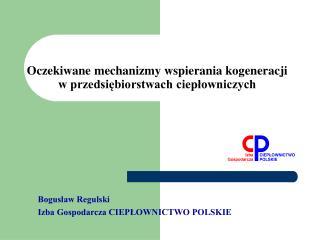 Oczekiwane mechanizmy wspierania kogeneracji w przedsiębiorstwach ciepłowniczych