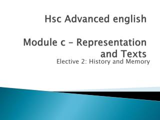 Hsc  Advanced  english Module c – Representation and Texts