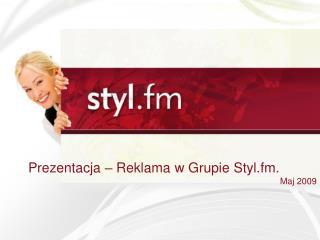 Prezentacja – Reklama w Grupie Styl.fm. Maj 2009