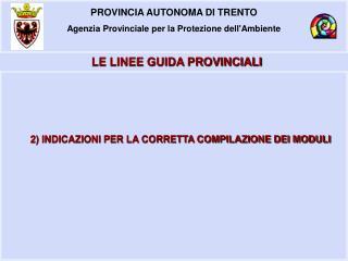 PROVINCIA AUTONOMA DI TRENTO Agenzia Provinciale per la Protezione dell'Ambiente