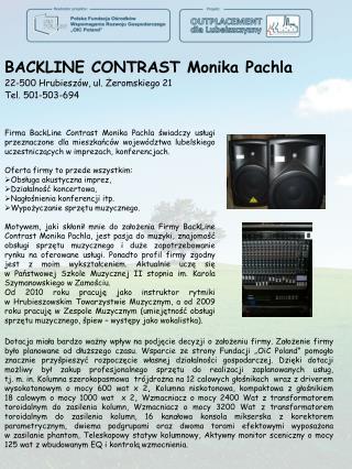 BACKLINE CONTRAST Monika Pachla 22-500 Hrubieszów, ul. Żeromskiego 21 Tel. 501-503-694