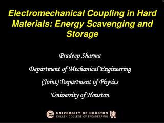 Pradeep Sharma Department of Mechanical Engineering (Joint) Department of Physics