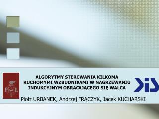 Piotr URBANEK, Andrzej FRĄCZYK, Jacek KUCHARSKI