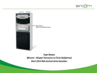 Ergin Boyacı ( Bircom – Müşteri Deneyimi ve Ürün Geliştirme)