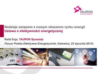 Nadzieje związane z nowym  obszarem rynku energii  Ustawa o efektywności energetycznej
