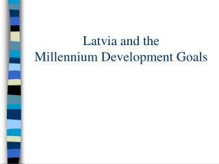 Latvia and the  Millennium Development Goals