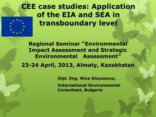 CEE  case studies: Application of the EIA and SEA in  transboundary level